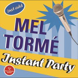 Instant Party 2004 Mel Tormé