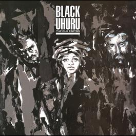 The Dub Factor 2003 Black Uhuru
