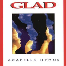 Acapella Hymns 2010 Glad