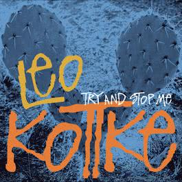 Try And Stop Me 2004 Leo Kottke