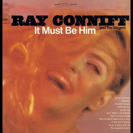 It Must Be Him 2008 Ray Conniff
