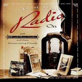 Turn Your Radio On 2006 Bill & Gloria Gaither
