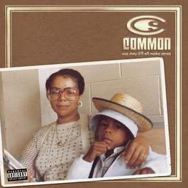 One Day It'll All Make Sense 2009 Common