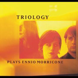 Plays Ennio Morricone 1998 Triology