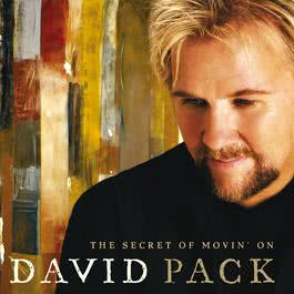 The Secret Of Movin' On 2005 David Pack