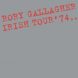 Irish Tour '74 1974 Rory Gallagher