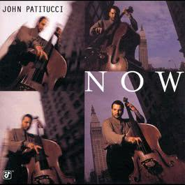 Now 1998 John Patitucci