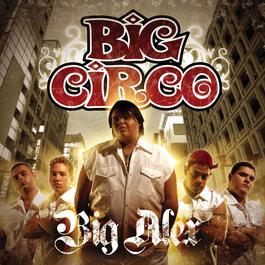 Big Alex 2005 Big Circo