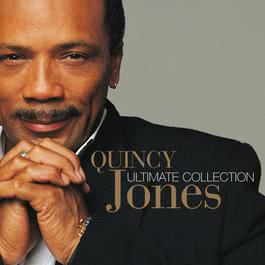Ultimate Collection:  Quincy Jones 2002 Quincy Jones
