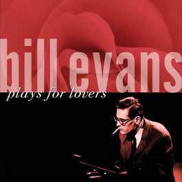 Plays For Lovers 2006 Bill Evans