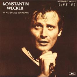 Im Namen Des Wahnsinns - Live '83 1983 Konstantin Wecker