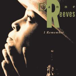 I Remember 1991 Dianne Reeves