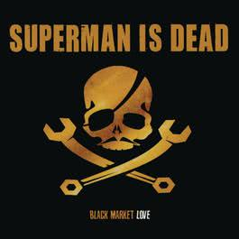 Black Market Love 2006 Superman Is Dead