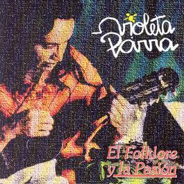 El Folklore Y La Pasión 2006 Violeta Parra