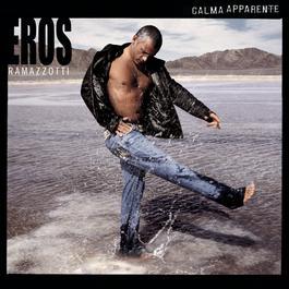 Calma Aparente (Spanish Version) 2005 Eros Ramazzotti
