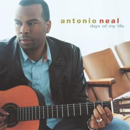 Days Of My Life 2005 Antonio Neal