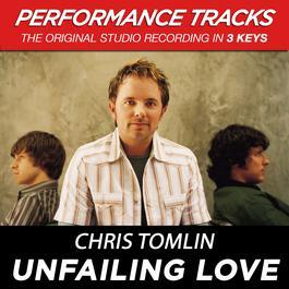 Unfailing Love 2009 Chris Tomlin