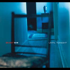 Quiet Now : Until Tonight 2000 Ben Webster
