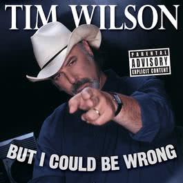 But I Could Be Wrong 2007 Tim Wilson