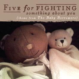Something About You (Theme From The Baby Borrowers) 2010 Five for Fighting