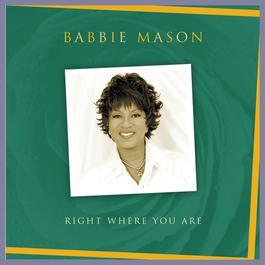 Right Where You Are 2004 Babbie Mason