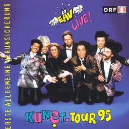 Kunst-Tour 95 - Live 1995 E.A.V. (Erste Allgemeine Verunsicherung)