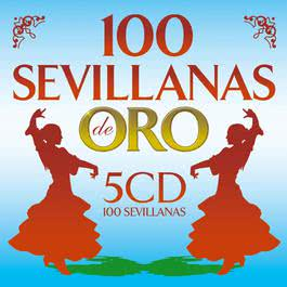 100 Sevillanas De Oro 2007 Various Artists