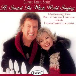 He Started The Whole World Singing 2004 Bill & Gloria Gaither