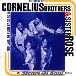 The Story Of Cornelius Brothers & Sister Rose 1996 Cornelius Brothers & Sister Rose