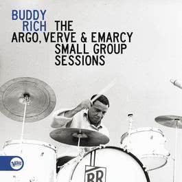 The Argo, Verve & Emarcy Small Group Sessions 2011 Buddy Rich