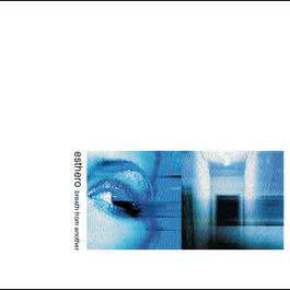Breath From Another 1998 Esthero