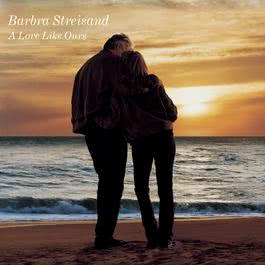A Love Like Ours 2014 Barbra Streisand