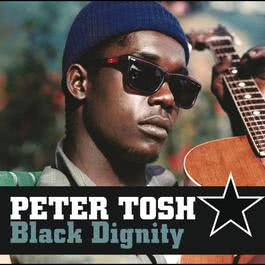 Black Dignity 2004 Peter Tosh