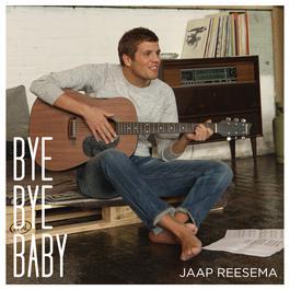 Bye Bye Baby 2011 Jaap Reesema
