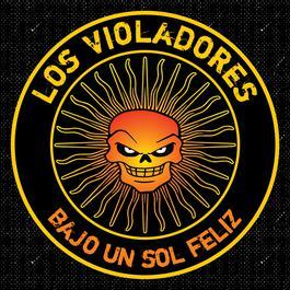 Bajo Un Sol Feliz 2006 Los Violadores