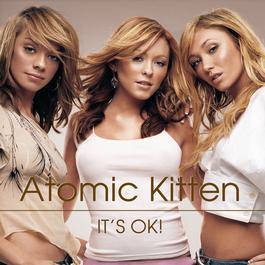 It's Ok! 2002 Atomic Kitten
