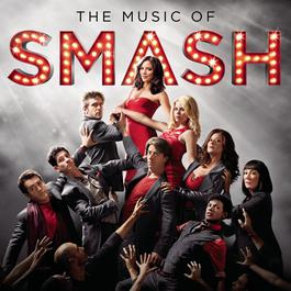 The Music of SMASH 2012 SMASH Cast