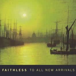 To All New Arrivals 2015 Faithless