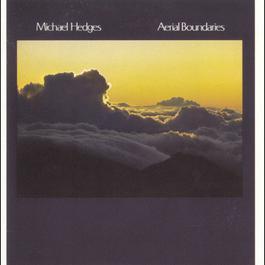 Aerial Boundaries 1984 Michael Hedges