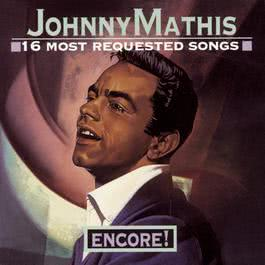 16 Most Requested Songs Encore! 1994 Johnny Mathis