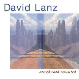 Sacred Road Revisited 2006 David Lanz