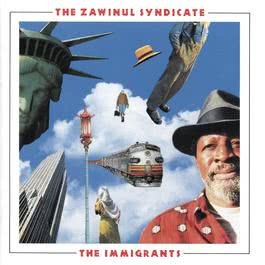 The Immigrants 2008 The Zawinul Syndicate