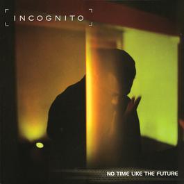 No Time Like The Future 1999 Incognito