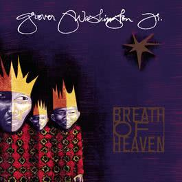 Breath Of Heaven - A Holiday Collection 1997 Grover Washington Jr.