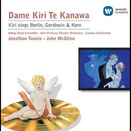 Kiri sings Berlin, Gershwin & Kern 2009 Kiri Te Kanawa