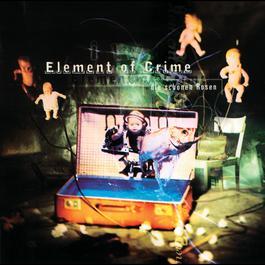 Die Schönen Rosen 1996 Element Of Crime