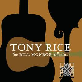 The Bill Monroe Collection 2012 Tony Rice