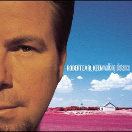 Walking Distance 1998 Robert Earl Keen