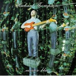 Mirror Blue 1994 Richard Thompson