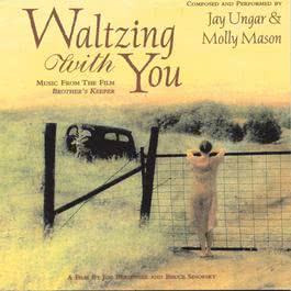 """Waltzing With You (Music From The Film """"Brother's Keeper"""") 1998 Jay Ungar"""
